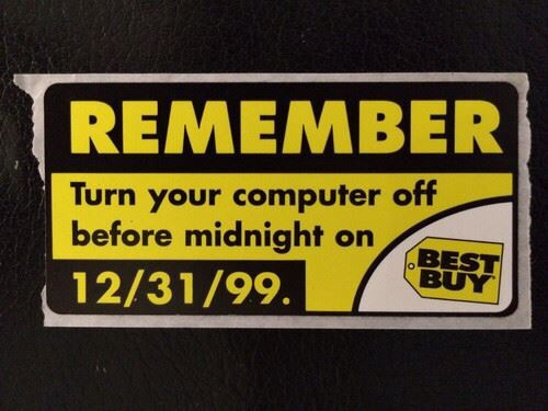 Remember to turn off you computer on 31.12.1999